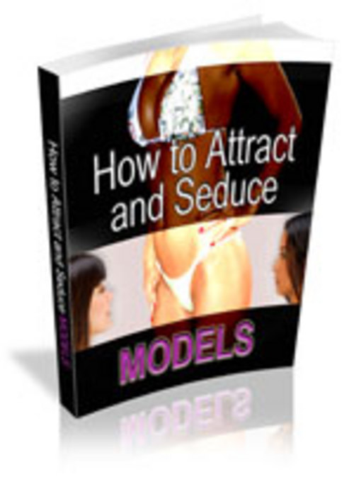 Product picture How to attract and seduce models